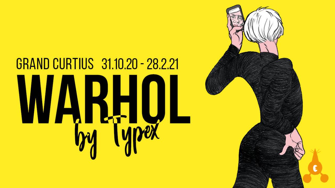 WARHOL by TYPEX – Exposition Hors les murs / Liège (Belgique)